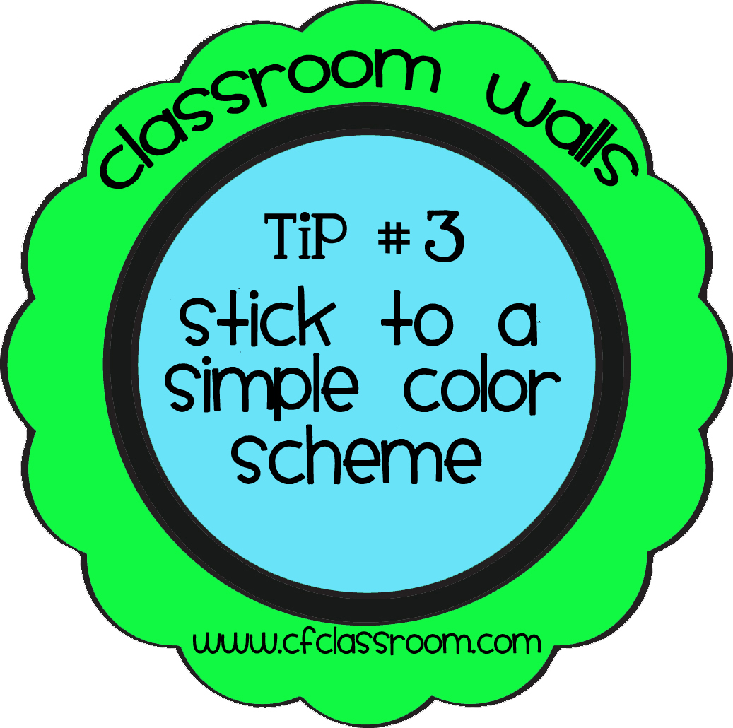 Clutter-Free Classroom: Classroom Walls Tip #3: Simple Color Scheme