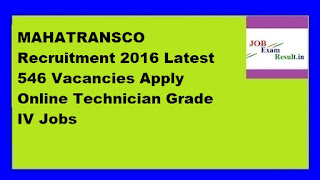 MAHATRANSCO Recruitment 2016 Latest 546 Vacancies Apply Online Technician Grade IV Jobs