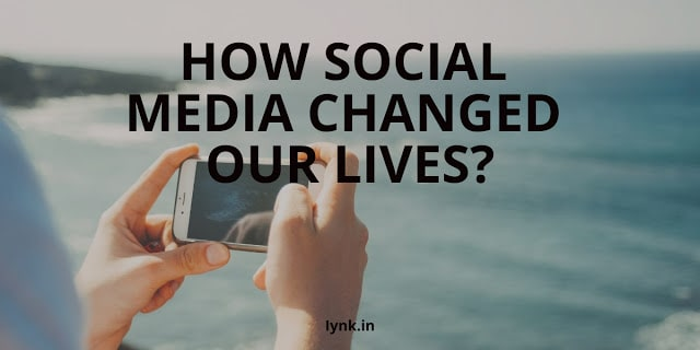 How social media changed our lives? Are we connecting or disconnecting ?