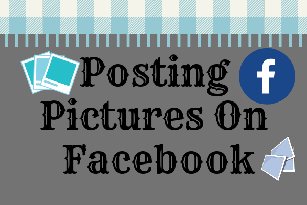 Posting Pictures On Facebook