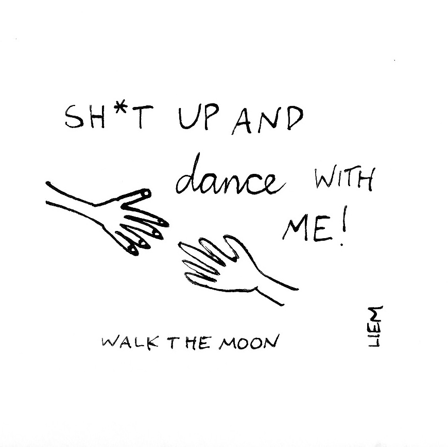 Sketchbook: 365 Songs: 324. Shut Up And Dance With Me