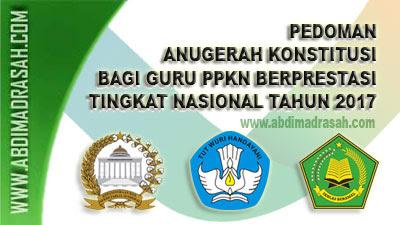 Pedoman Penyelenggaraan Anugerah Konstitusi Bagi Guru PPKn Berprestasi Tahun 2017