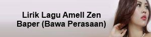 Lirik Lagu Amell Zen - Baper (Bawa Perasaan)