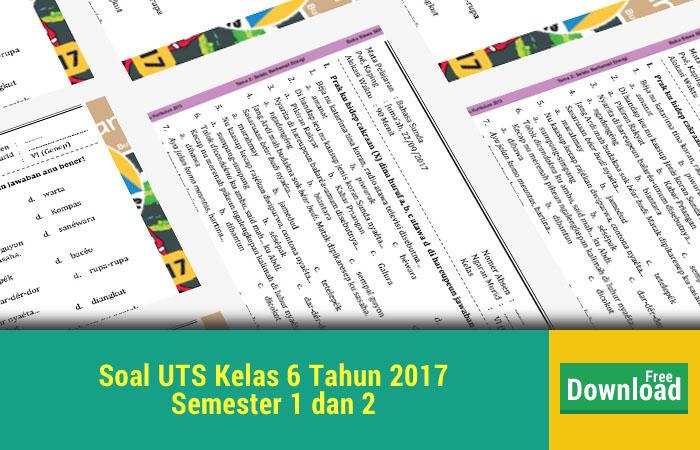 Soal UTS Kelas 6 2017 Semester 1 dan 2
