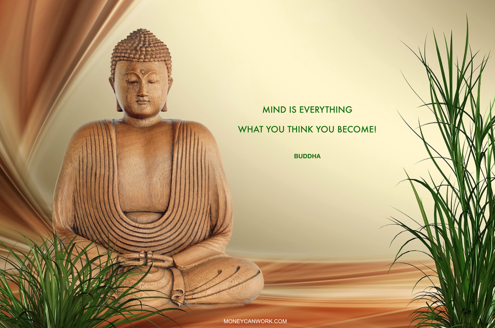 What you think, you become! - Buddha