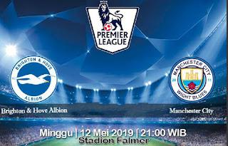 Prediksi Brighton & Hove Albion vs Manchester City 12 Mei 2019
