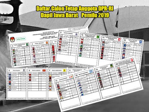 Daftar Calon Tetap Anggota DPR-RI di Pemilu 2019 Dapil Jawa Barat