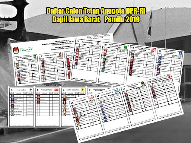 Daftar Calon Tetap Anggota DPR-RI di Pemilu 2019 Dapil Jawa Barat 1 s.d. 11