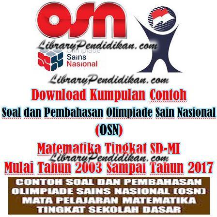 Download Kumpulan Contoh Soal dan Pembahasan Olimpiade Sain Nasional (OSN) Matematika Tingkat SD-MI Mulai Tahun 2003 Sampai Tahun 2017