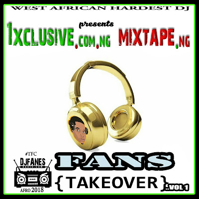 [Mixtape] Djfanes – Fans Takeover Vol.1