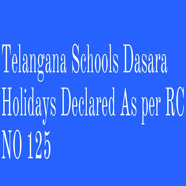 Telangana Schools Dasara Holidays Declared As per RC NO 125
