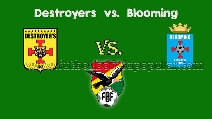 Destroyers vs. Blooming - En Vivo - Online - Torneo Clausura 2018