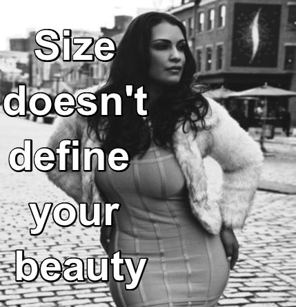 Size doesn't define your beauty.