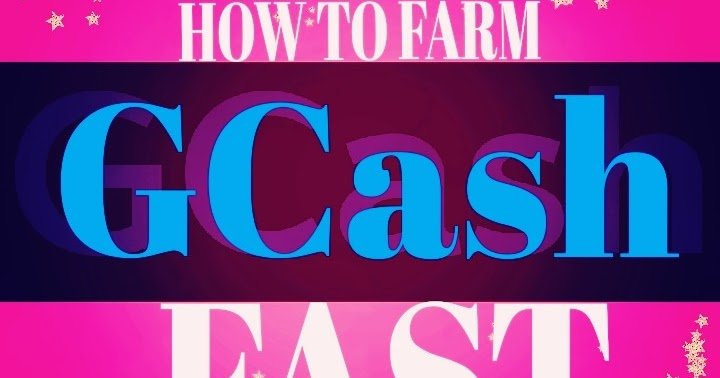 HOW TO FARM FAST IN GCASH - Be Clever