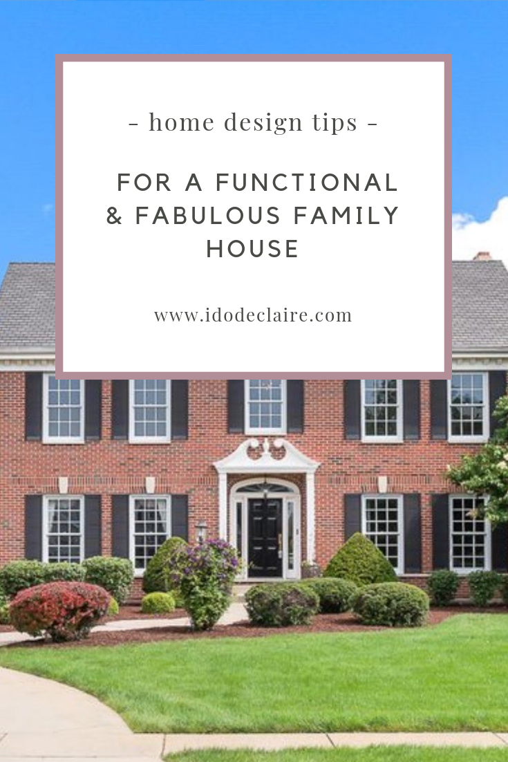 Home Design Tips for a Functional & Fabulous Family House