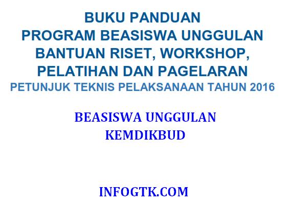 Juknis Beasiswa Bantuan Riset, Workshop, Pelatihan dan Pagelaran Kemdikbud 2016