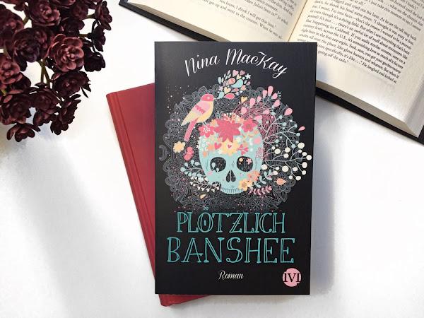 Rezension zu Plötzlich Banshee von Nina MacKay