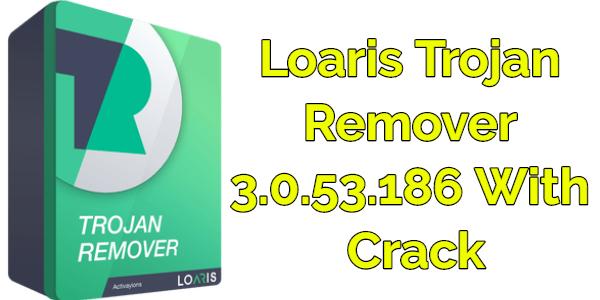 Loaris Trojan Remover 3.0.53.186 With Crack