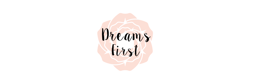 Dreams First