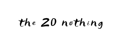 The 20 nothing