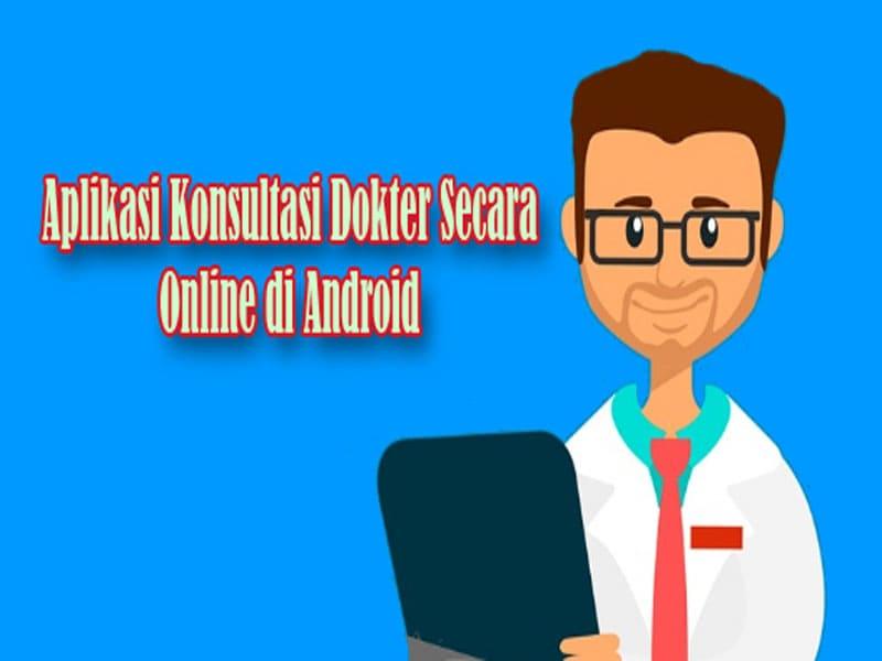 Aplikasi Konsultasi Dokter Secara Online di Android