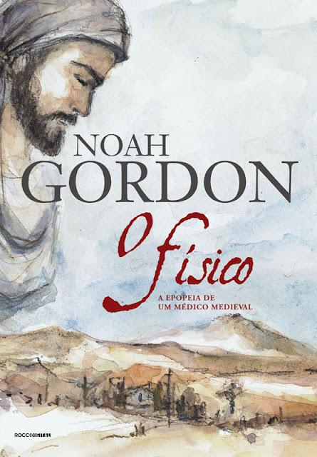 O físico A epopeia de um médico medieval - Noah Gordon