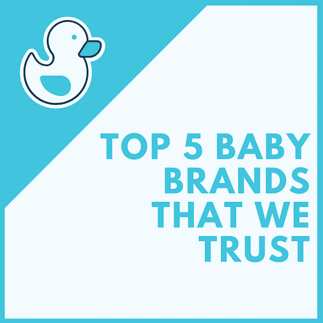 A list of the top 5 baby products that we trust
