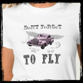 http://www.zazzle.com/dont_forget_to_fly_t_shirt_by_needful_junque-235113228673913277