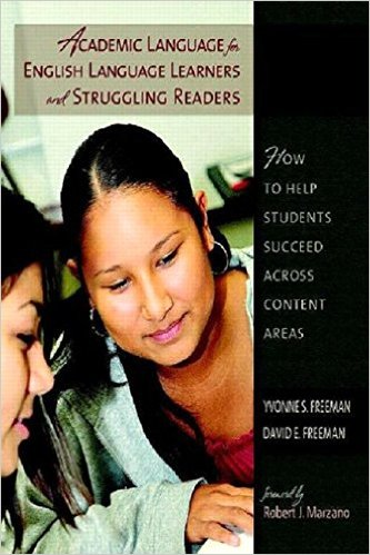 Academic language for English language learners and struggling readers how to help students succeed across content areas Author : Yvonne S Freeman &  David E Freeman