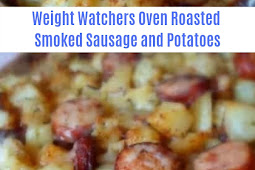 Weight Watchers Oven Roasted Smoked Sausage and Potatoes