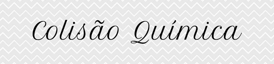 http://colisaoquimica.blogspot.com.br/