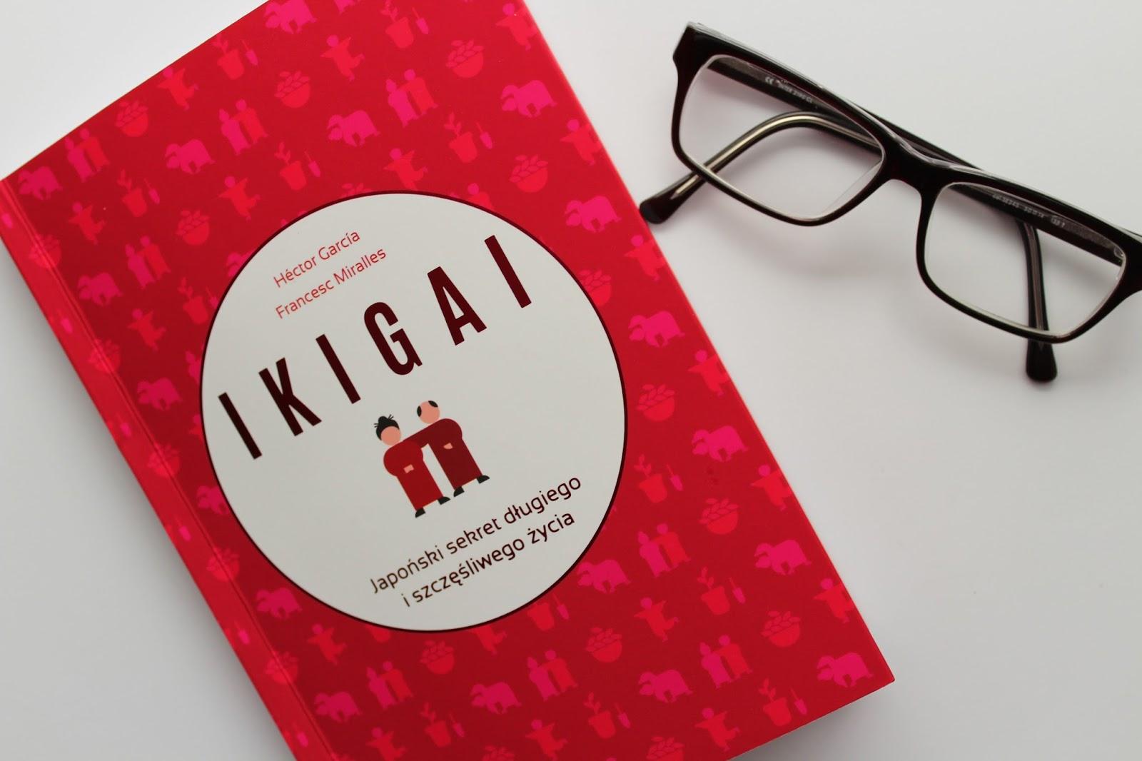 Ikigai / Japoński sekret długiego i szczęśliwego życia / Recenzja
