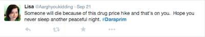 Someone will die because of this drug price hike and that's on you. Hope you never sleep another peaceful night. #Daraprim
