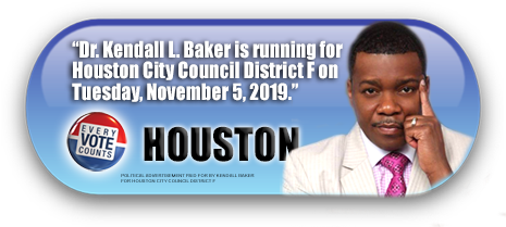 BISHOP KENDALL BAKER IS ASKING FOR YOUR VOTE ON NOVEMBER 5, 2019 IN THE CITY OF HOUSTON TEXAS