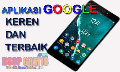 Aplikasi Google Keren dan Terbaik