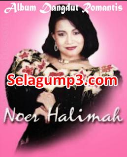 Download Lagu Dangdut Lawas Noer Halimah Full Album Musik Mp3 Paling Enak