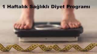 1 Haftalık Sağlıklı Diyet Programı
