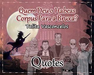 https://admiravelmundoinventado-galerias.blogspot.com/p/quotes-quem-deu-o-habeas-corpus-para.html