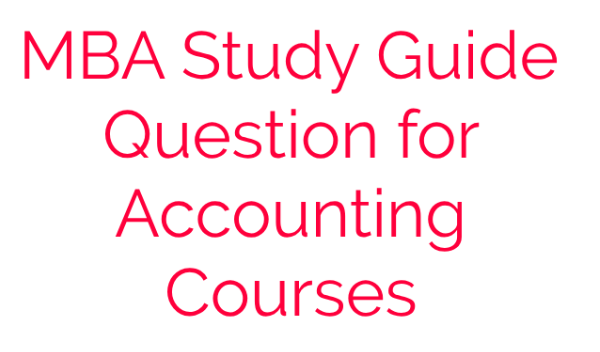 MBA Study Guide Question for Accounting Courses