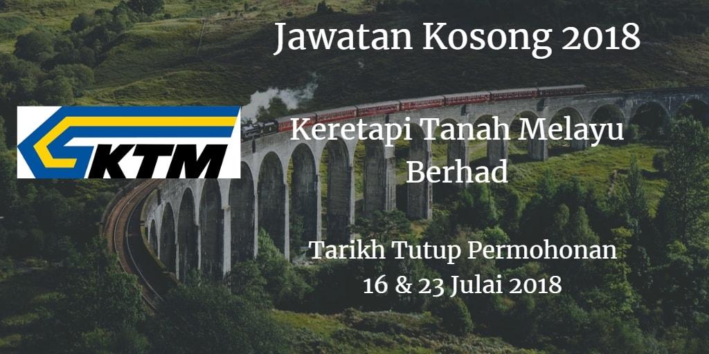 Jawatan Kosong KTMB 16 & 23 Julai 2018