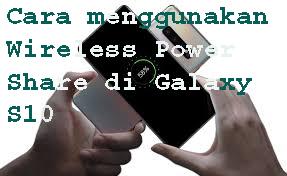 Cara Menggunakan Wireless PowerShare di Galaxy S10 1