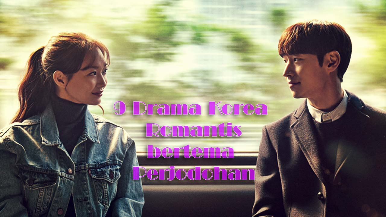 9 Drama Korea Romantis Terbaik Bertema Cinta Perjodohan