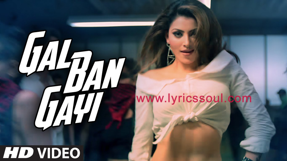The Gal Ban Gayi lyrics from '', The song has been sung by Yo Yo Honey Singh, Neha Kakkar, Sukhbir. featuring Urvashi Rautela, Vidyut Jammwal, , . The music has been composed by Meet Bros, , . The lyrics of Gal Ban Gayi has been penned by Kumaar,