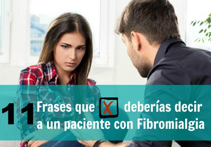 FRASES QUE NO DEBERÍAS DECIR A UN ENFERMO DE FIBROMIALGIA.
