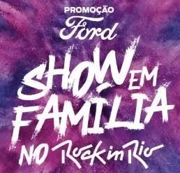 Cadastrar Promoção Ford Show em Família Ingressos Rock in Rio - Tudo Pago