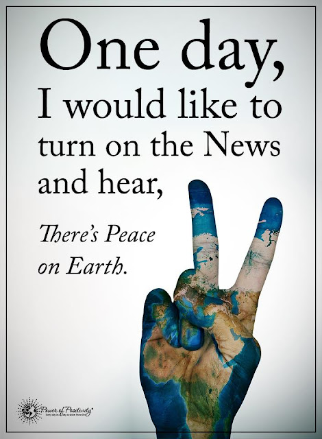 one day i would like to turn on the news and hear  there's peace on earth. world wide peace before 2021 cop22 morocco