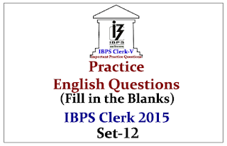 Race IBPS Clerk 2015- Practice English Questions (Fill in the Blanks)