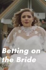 Watch Betting on the Bride Online Free 2017 Putlocker