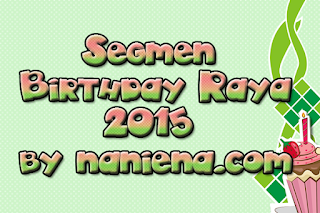Segmen Birthday Raya 2015 by naniena.com