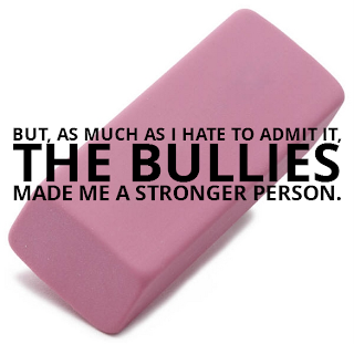My bullies made me a stronger person